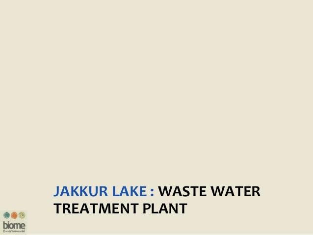 JAKKUR LAKE : WASTE WATER TREATMENT PLANT