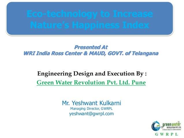 Mr. Yeshwant Kulkarni Managing Director, GWRPL yeshwant@gwrpl.com Presented At WRI India Ross Center & MAUD, GOVT. of Tela...