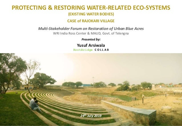 RootBridge C O L L A B PROTECTING & RESTORING WATER-RELATED ECO-SYSTEMS (EXISTING WATER BODIES) CASE of RAJOKARI VILLAGE M...