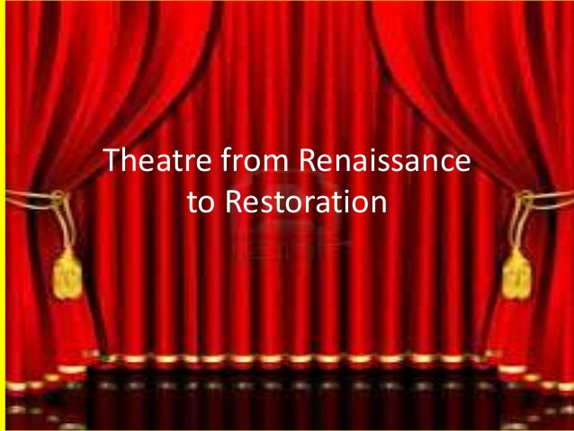 Theatre from Renaissance to Restoration