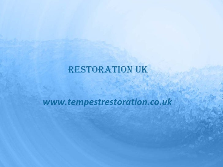 Restoration UK www.tempestrestoration.co.uk