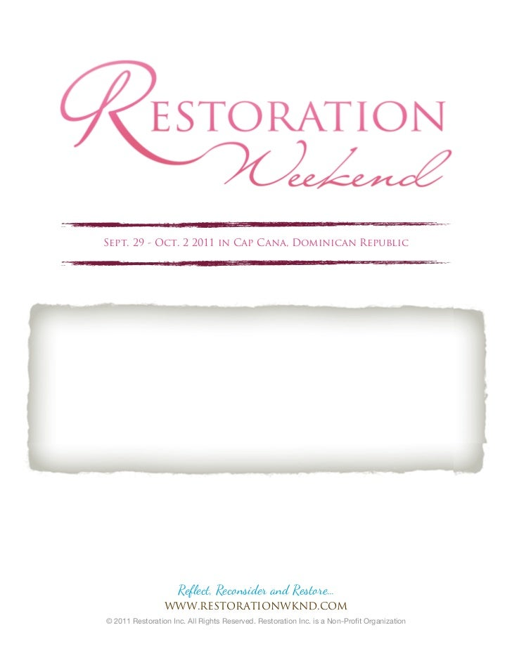 Sept. 29 - Oct. 2 2011 in Cap Cana, Dominican Republic                     Reflect, Reconsider and Restore...             ...