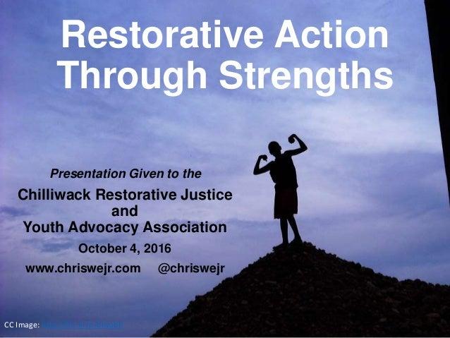 CC Image: http://flic.kr/p/bhvabR Restorative Action Through Strengths Presentation Given to the Chilliwack Restorative Ju...
