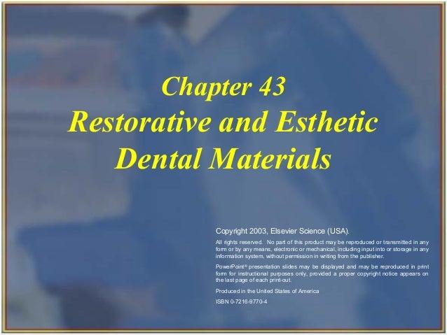 Chapter 43                          Restorative and Esthetic                             Dental Materials                 ...