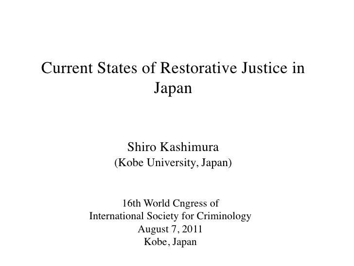 Current States of Restorative Justice in                 Japan               Shiro Kashimura            (Kobe University, ...