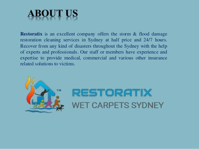 Restoratix is an excellent company offers the storm & flood damage restoration cleaning services in Sydney at half price a...