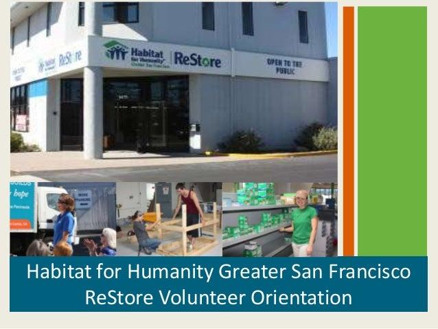Habitat for Humanity Greater San Francisco      ReStore Volunteer Orientation