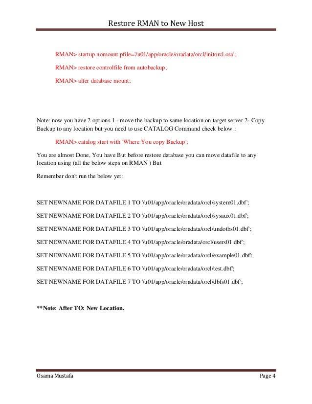 Restore RMAN to New Host Osama Mustafa Page 4 RMAN> startup nomount pfile='/u01/app/oracle/oradata/orcl/initorcl.ora'; RMA...