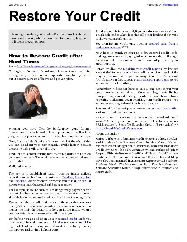 July 20th, 2013 Published by: marcocarbajo 1 Restore Your Credit Looking to restore your credit? Discover how to rebuild y...
