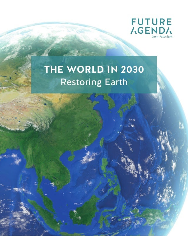1 TheWorldin2030RestoringEarth THE WORLD IN 2030 Data Taxation THE WORLD IN 2030 Restoring Earth