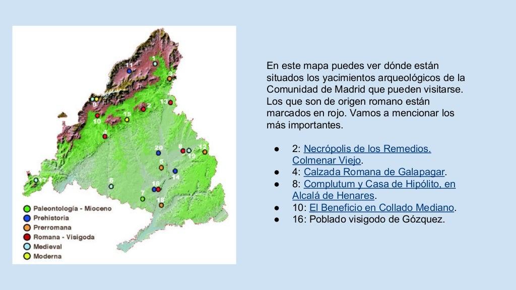 En este mapa puedes ver dónde están situados los yacimientos arqueológicos de la Comunidad de Madrid que pueden visitarse....