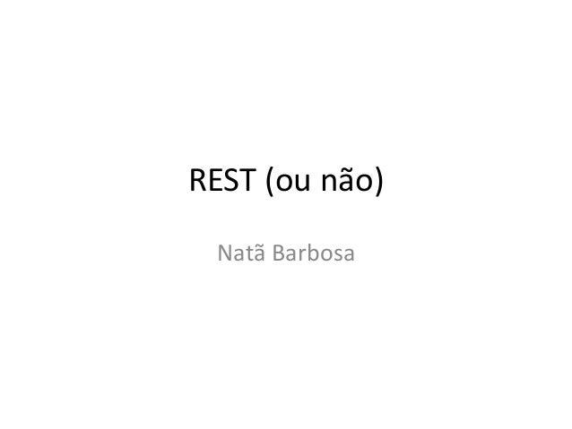 REST (ou não) Natã Barbosa