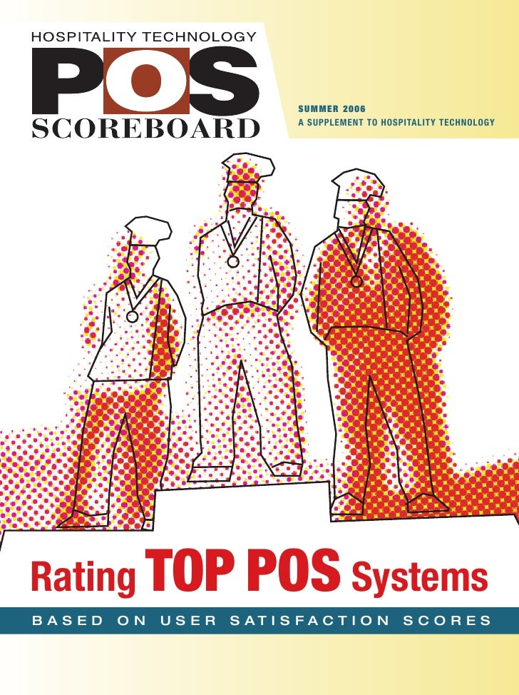 SUMMER 2006                              A SUPPLEMENT TO HOSPITALITY TECHNOLOGY     Rating TOP POS Systems BASED   ON   US...