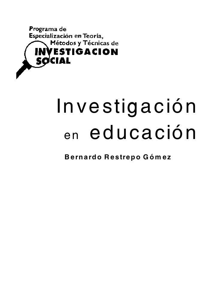 Investigación en educaciónBernardo Restrepo Gómez