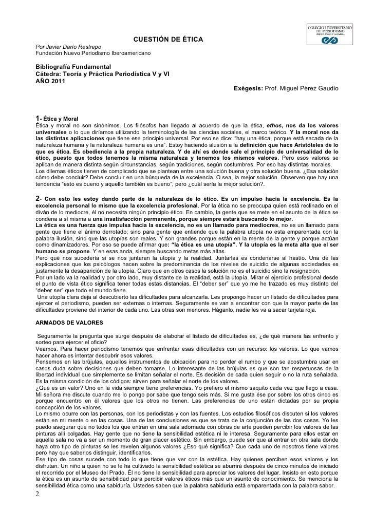 CUESTIÓN DE ÉTICAPor Javier Darío RestrepoFundación Nuevo Periodismo IberoamericanoBibliografía FundamentalCátedra: Teoría...
