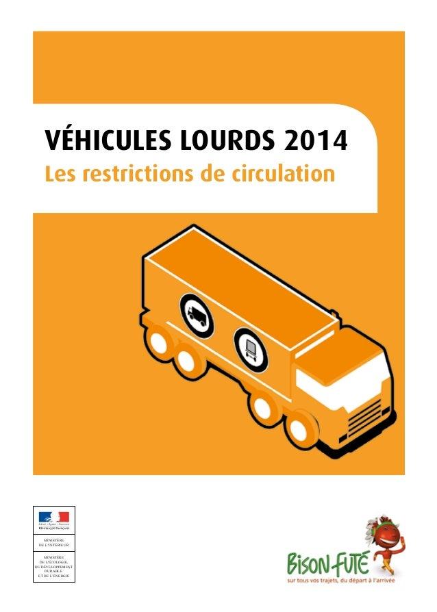 VÉHICULES LOURDS 2014 Les restrictions de circulation  MINISTÈRE DE L'INTÉRIEUR MINISTÈRE DE L'ÉCOLOGIE, DU DÉVELOPPEMENT ...