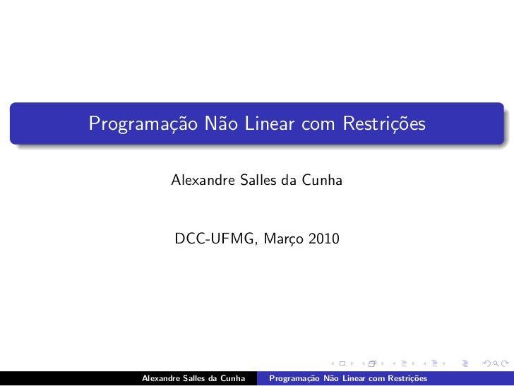 Programa¸˜o N˜o Linear com Restri¸˜es        ca a                     co            Alexandre Salles da Cunha            D...