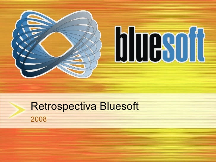 Retrospectiva Bluesoft 2008