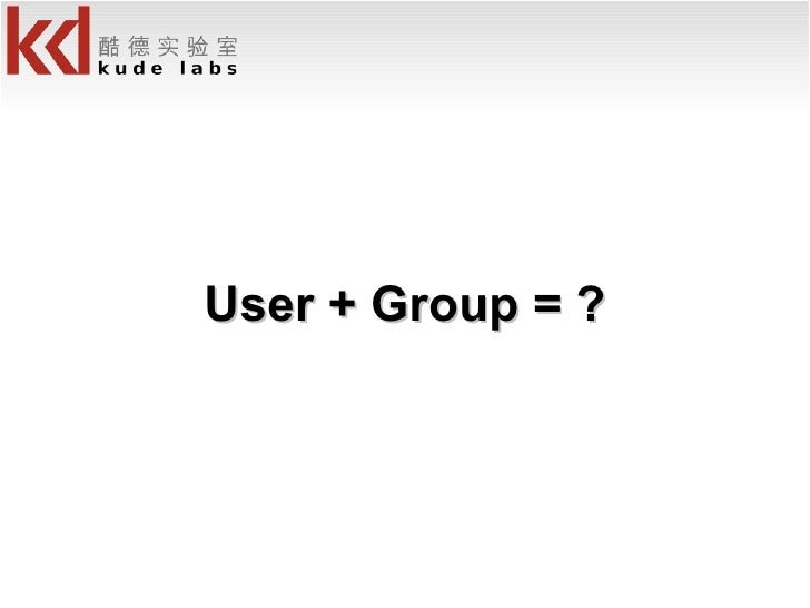 User + Group = ?