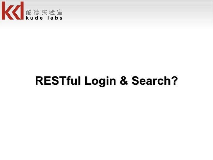 RESTful Login & Search?