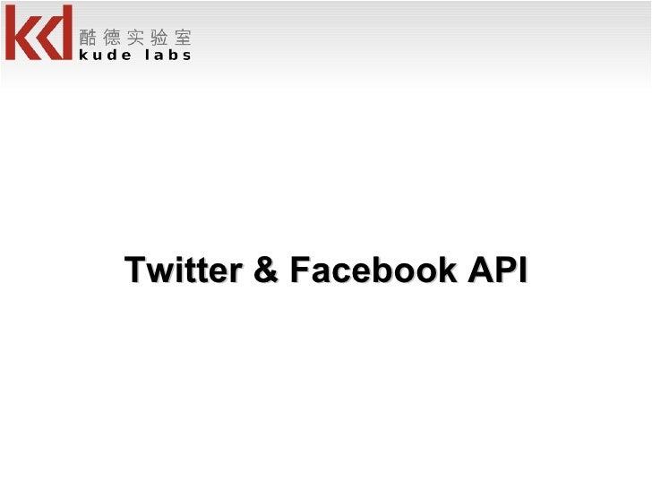 Twitter & Facebook API