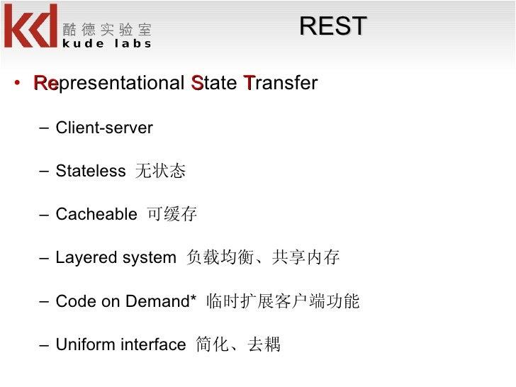 REST <ul><li>Re presentational  S tate  T ransfer </li></ul><ul><ul><li>Client-server </li></ul></ul><ul><ul><li>Stateless...