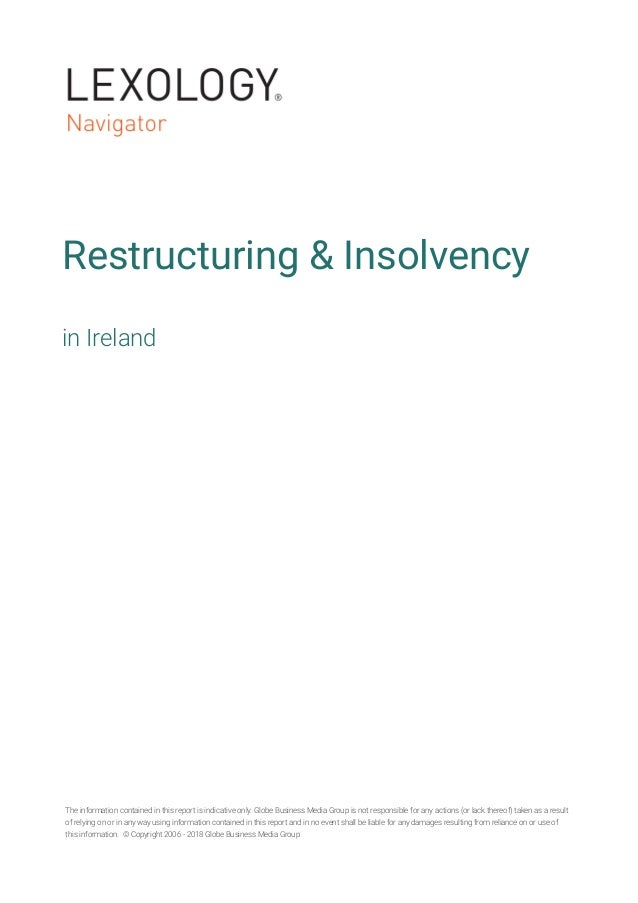Restructuring & Insolvency in Ireland The information contained in this report is indicative only. Globe Business Media Gr...