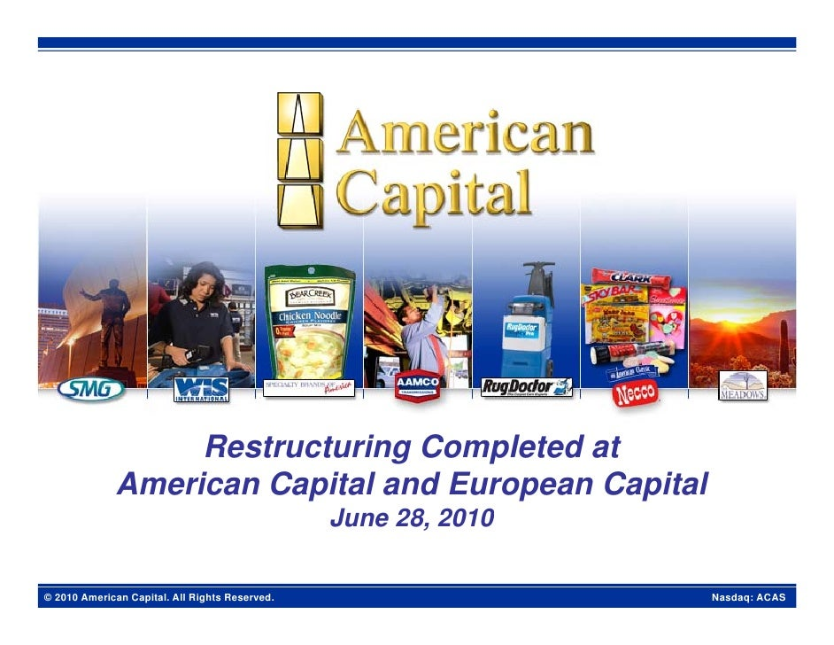 Restructuring Completed at              American Capital and European Capital                                             ...