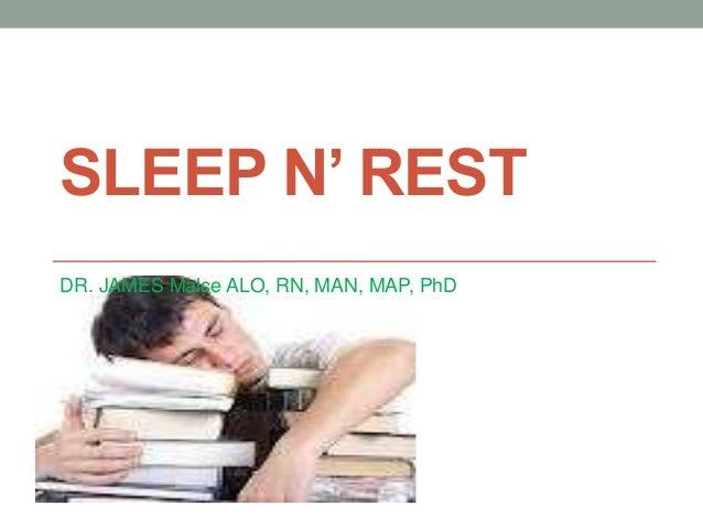SLEEP N' RESTDR. JAMES Malce ALO, RN, MAN, MAP, PhD