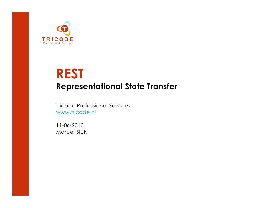 REST Representational State Transfer  Tricode Professional Services www.tricode.nl  11-06-2010 Marcel Blok