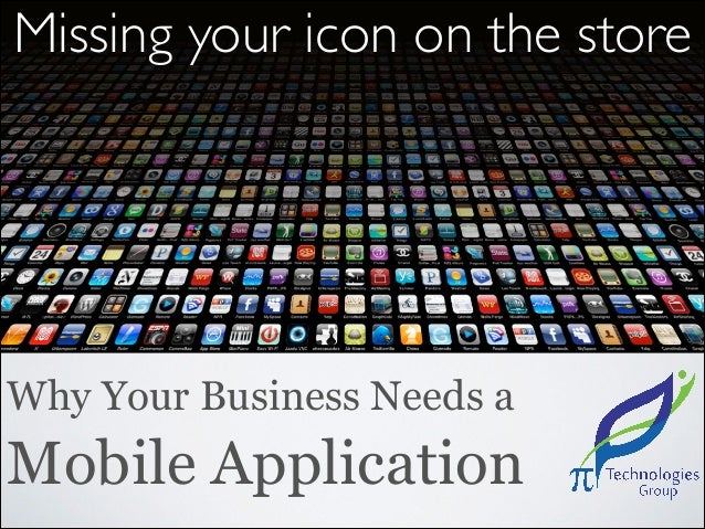 Missing your icon on the store  Why Your Business Needs a  Mobile Application