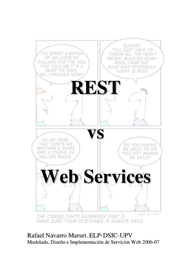 REST vs Web Services Rafael Navarro Marset. ELP-DSIC-UPV Modelado, Diseño e Implementación de Servicios Web 2006-07