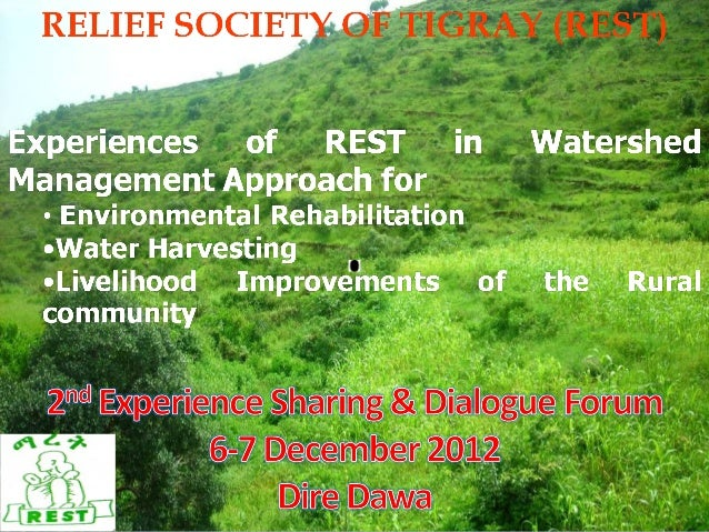 Background of Relief Society of Tigray (REST)   Relief Society of Tigray (REST) is an indigenous (Ethiopian) non-governme...