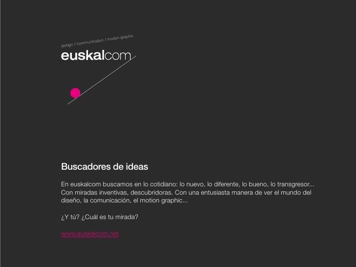 hic                          otion grap               ication / m         commundesign /Buscadores de ideasEn euskalcom bu...