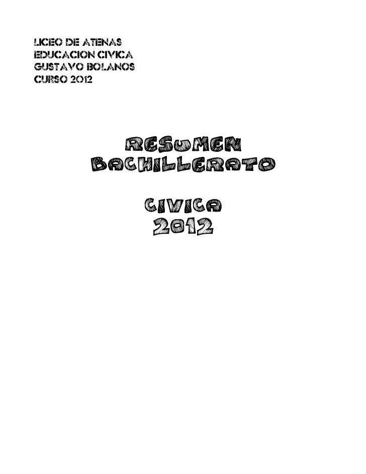 LICEO DE ATENASEDUCACION CIVICAGUSTAVO BOLANOSCURSO 2012              Resumen        bachillerato                   civica...