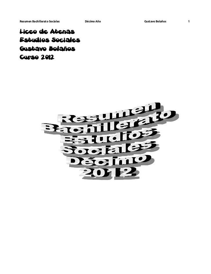 Resumen Bachillerato Sociales   Décimo Año   Gustavo Bolaños   1Liceo de AtenasEstudios SocialesGustavo BolañosCurso 2012