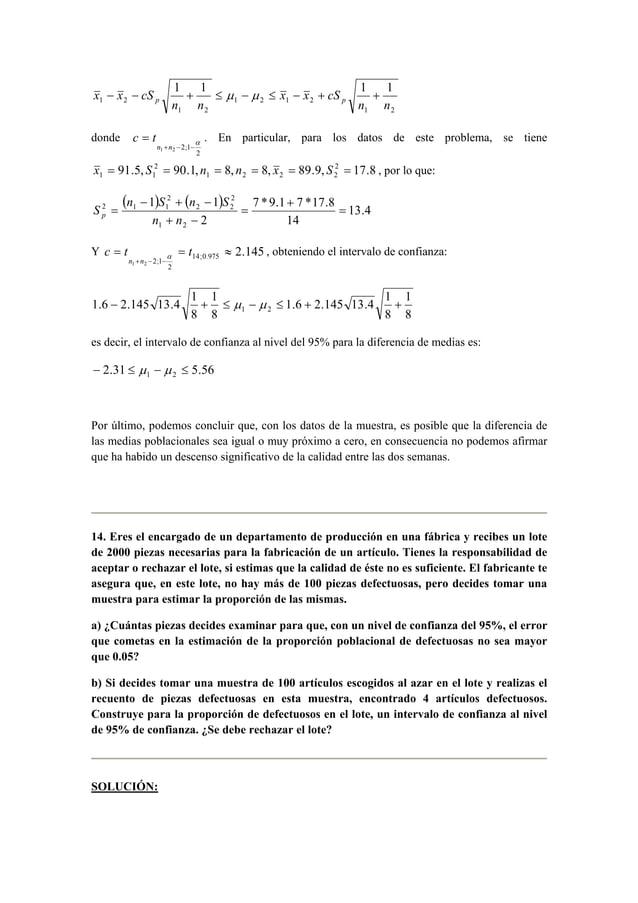 x x cS p p − − + ≤ μ − μ ≤ − + +  1 2  1 2 1 2  1 2  1 2  1 1 1 1  n n  x x cS  n n  c t . En particular, para los datos d...
