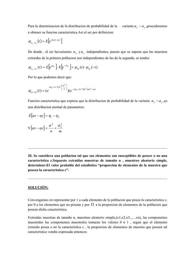 Para la determinacion de la distribucion de probabilidad de la variante x y a − a ,procederemos  a obtener su funcion cara...