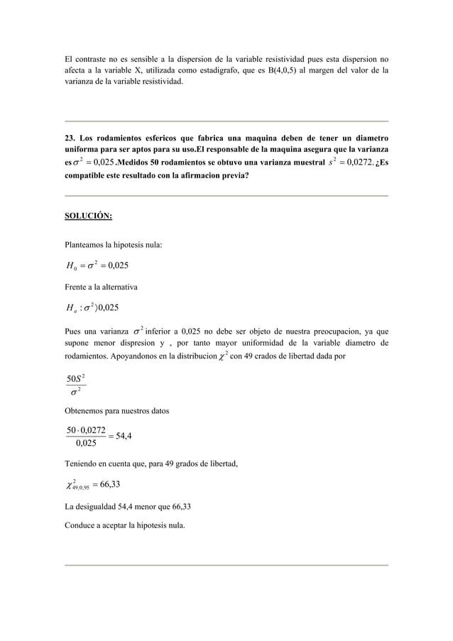 El contraste no es sensible a la dispersion de la variable resistividad pues esta dispersion no  afecta a la variable X, u...
