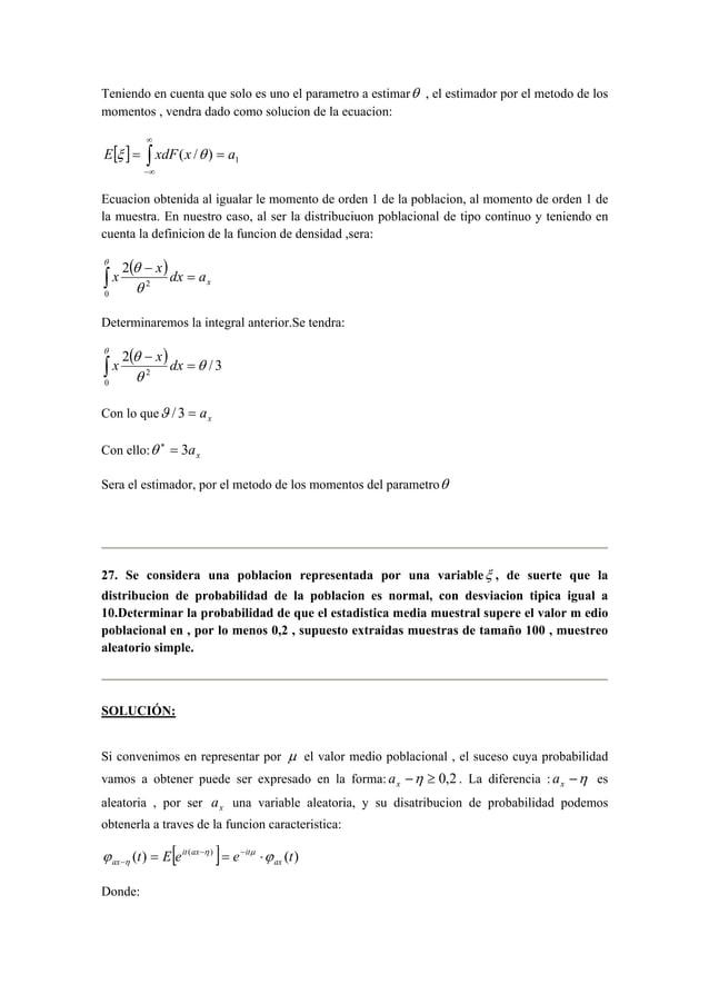Teniendo en cuenta que solo es uno el parametro a estimarθ , el estimador por el metodo de los  momentos , vendra dado com...