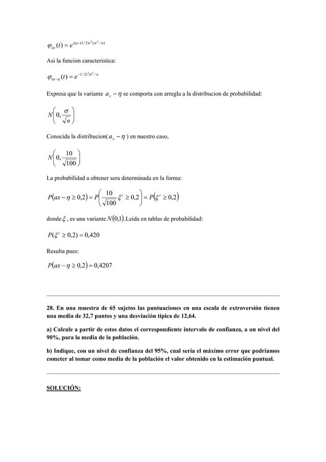 (1/ 2) 2 ( 2 / ) ( ) it t n  ax ϕ t = e μ − σ  Asi la funcion caracteristica:  ax t e 1/ 2 2 2 / ( ) σ  t n  η ϕ −  − =  E...