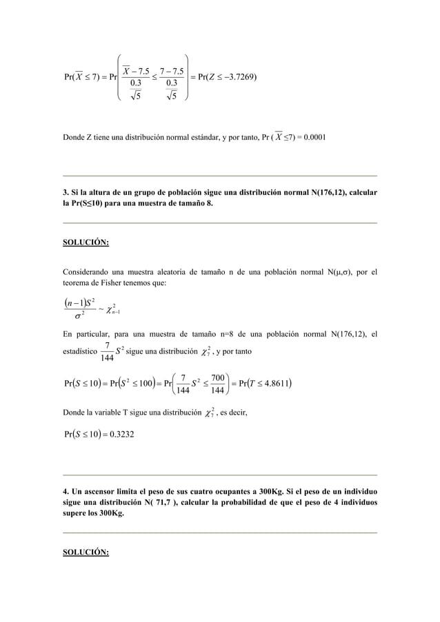     X ≤ = X Z  Pr( 7) Pr 7.5 = ≤ −  Pr( 3.7269)  7 7.5  0.3  5  0.3  5                −  ≤  −  Donde Z tiene u...
