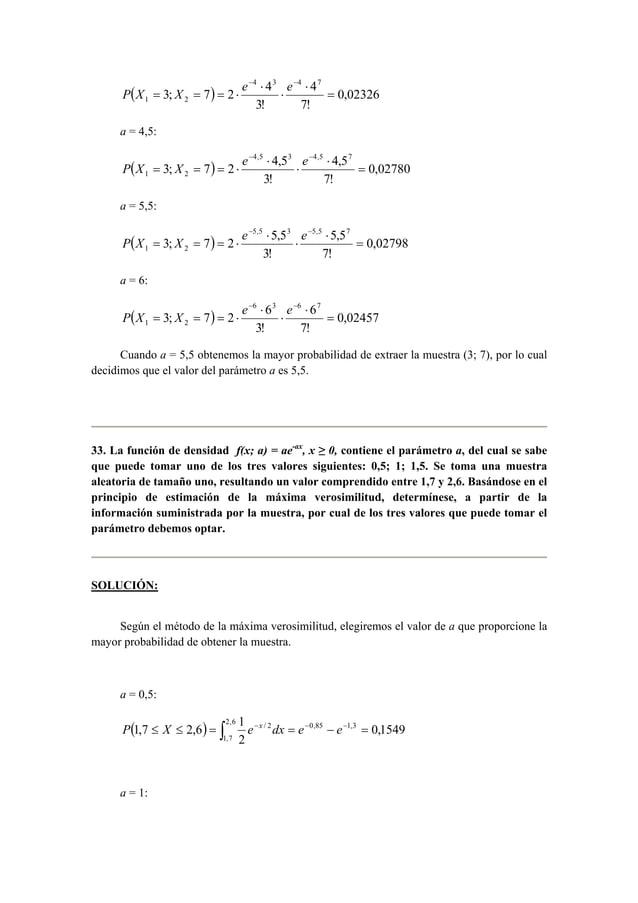 4 3 4 7  4  e− e− P X X  3; 7 2 4  ( ) 0,02326  1 2 =  7!  3!  ⋅  ⋅  ⋅  = = = ⋅  a = 4,5:  ( ) e− 4,5 3 e− 4,5 7  P X X  4...