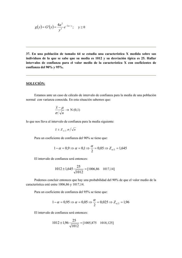 2  e a y  y  g y = G y = a − y ≥ 0  ( ) '( ) 4 2 / ;  3  37. En una población de tamaño 64 se estudia una característica X...