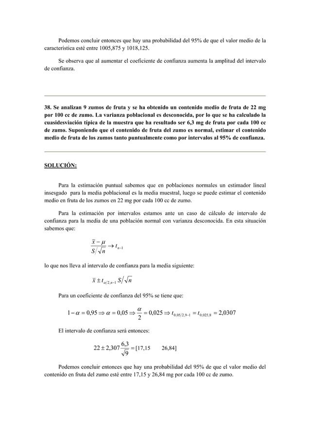 Podemos concluir entonces que hay una probabilidad del 95% de que el valor medio de la  característica esté entre 1005,875...