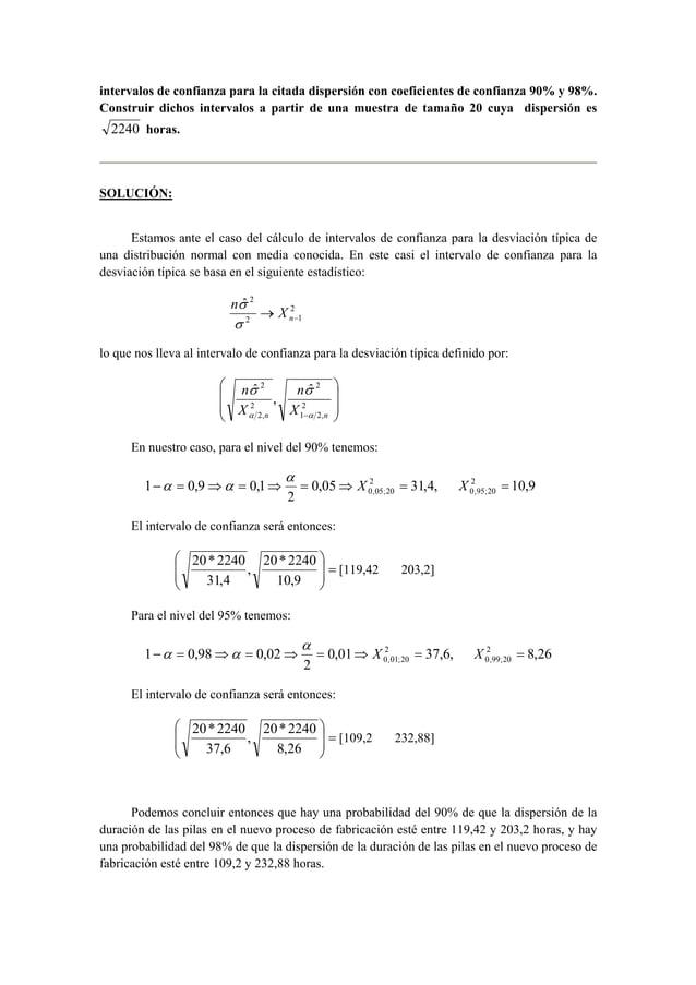 intervalos de confianza para la citada dispersión con coeficientes de confianza 90% y 98%.  Construir dichos intervalos a ...