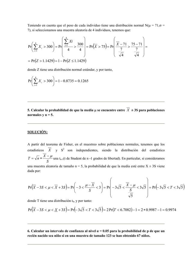 Teniendo en cuenta que el peso de cada individuo tiene una distribución normal N(μ = 71,σ =  7), si seleccionamos una mues...