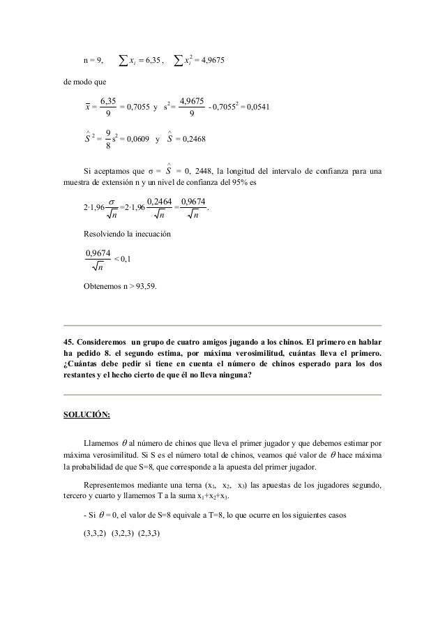 n = 9, Σ = i x 6,35 , Σ 2  i x = 4,9675  de modo que  x =  6,35  9  = 0,7055 y s2 =  4,9675  9  - 0,70552 = 0,0541  ∧S  2 ...
