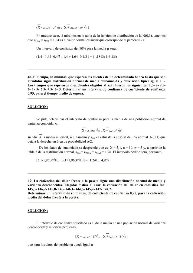 (X - z1-α/2  . σ/ √n ; X + z1-α/2  . σ/ √n )  En nuestro caso, si miramos en la tabla de la función de distribución de la ...