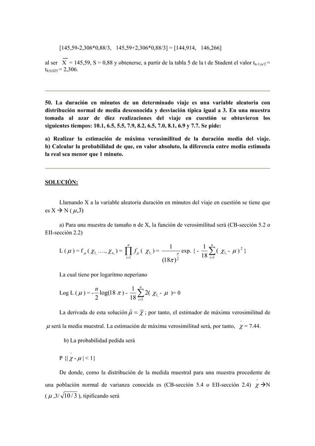 [145,59-2,306*0,88/3, 145,59+2,306*0,88/3] = [144,914, 146,266]  al ser X = 145,59, S = 0,88 y obtenerse, a partir de la t...